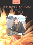 Nature's Machines: The Story of Biomechanist Mimi Koehl (Women's Adventures in Science (Joseph Henry Press))