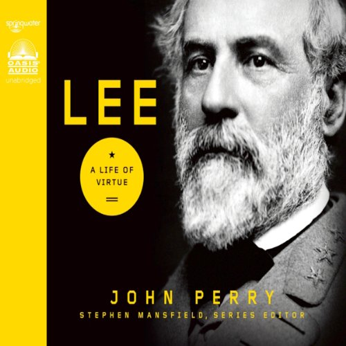 Lee: A Life of Virtue by Oasis Audio