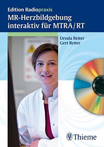MR-Herzbildgebung interaktiv für MTRA / RT (Reihe, EDITION RADIOPRAXIS)