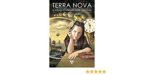 Amazoncom Terra Nova An Anthology Of Contemporary Spanish Science