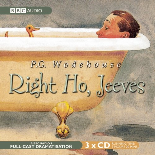 Right Ho, Jeeves (Jeeves and Wooster Series)(BBC Radio Full Cast Audio Theater Dramatization)
