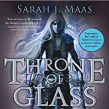 Throne of Glass: A Throne of Glass Novel Audiobook by Sarah J. Maas Narrated by Elizabeth Evans