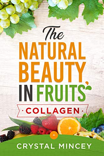 51Qj0HpJn1L - The Natural Beauty In Fruits (Health, Anti-Aging, Fruits, Collagen, Vitamins, Minerals, Beauty, Well Being, Weight Loss, Fitness, Homemade sugar scrubs)