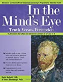 In the Mind's Eye: Truth Versus Perception: Common Core ELA Lessons for Gifted and Advanced Learners in Grades 6-8