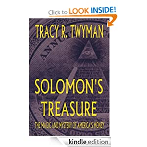 Solomon's Treasure: The Magic and Mystery of America's Money Tracy Twyman