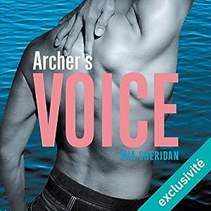 Archer's Voice | Livre audio Auteur(s) : Mia Sheridan Narrateur(s) : Alexandra Lahuppe, Lionel Monier