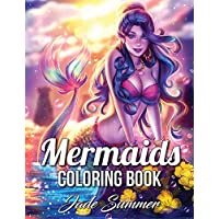 Mermaids: An Adult Coloring Book with Beautiful Fantasy Women, Underwater Ocean Realms, Fun Sea Animals and Relaxing Tropical Beaches