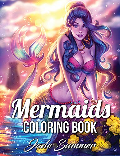 Pdf Crafts Mermaids: An Adult Coloring Book with Beautiful Fantasy Women, Underwater Ocean Realms, Fun Sea Animals and Relaxing Tropical Beaches