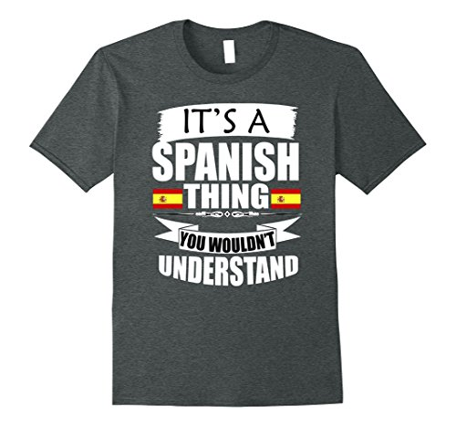 Typical Spanish Christmas Gifts - Womens Storecastle: It's A Spanish Thing Funny Gift Flag T-Shirt Small Dark Heather