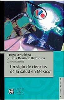 Un siglo de ciencias de la salud en México (Pannonia Konyvek,) (Spanish