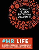 #HR Life: A Coloring Book for Human Resource Professionals Who Have Heard It