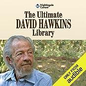 The Ultimate David Hawkins Library   Dr. David Hawkins