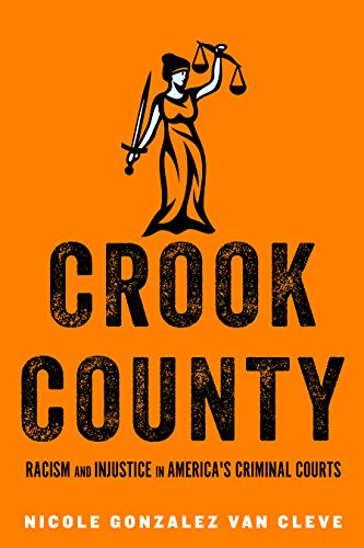 804790434 - Crook County: Racism and Injustice in America's Largest Criminal Court