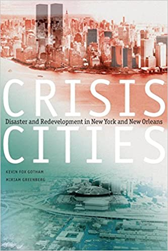Crisis Cities: Disaster and Redevelopment in New York and New Orleans by Kevin Fox Gotham (1-May-2014)