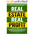 Real Estate Investing: Real Estate, Real Profit: The Practical Guide To Start, Make Deals, Manage Cash-flow And Build Your Own Successful Real Estate Empire.