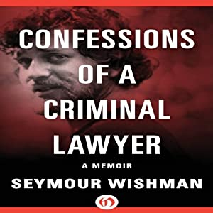 Confessions of a Criminal Lawyer Audiobook