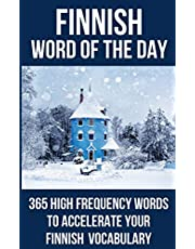 Finnish Word of the Day: 365 High Frequency Words to Accelerate Your Finnish Vocabulary