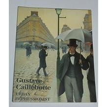 Gustave Caillebotte, Urban Impressionist (1995-02-24)