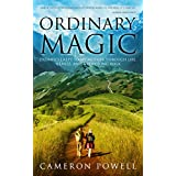 Ordinary Magic: Promises I Kept to My Mother Through Life, Illness, and a Very Long Walk on the Camino de Santiago