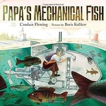 Papa's Mechanical Fish by Candace Fleming (2013-06-04)