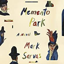 Memento Park: A Novel Audiobook by Mark Sarvas Narrated by David Ledoux