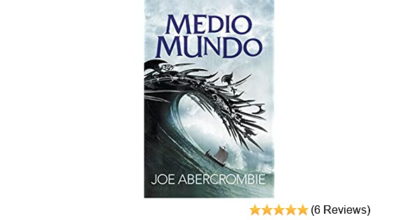 Medio mundo (El mar Quebrado 2) (Spanish Edition)