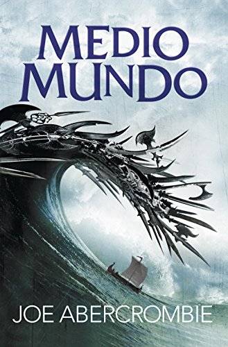 Medio mundo (El mar Quebrado 2) (Spanish Edition) by [Abercrombie,