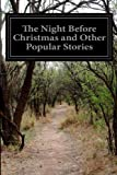 The Night Before Christmas and Other Popular Stories, Various, 149915139X