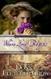Where Love Begins (Where There is Love Book 1)