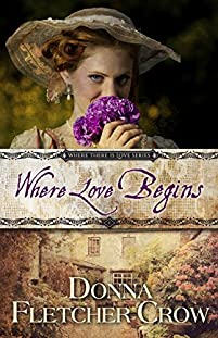 Where Love Begins by Donna Fletcher Crow ebook deal
