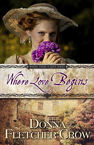 Where Love Begins (Where There is Love Book 1) by [Crow, Donna Fletcher]