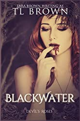 Blackwater (Devil's Roses Book 6) (The Devil's Roses) (English Edition)