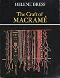 img - for The Craft of Macram? (Craft of Macrame) by Helene Bress (1977-02-01) book / textbook / text book