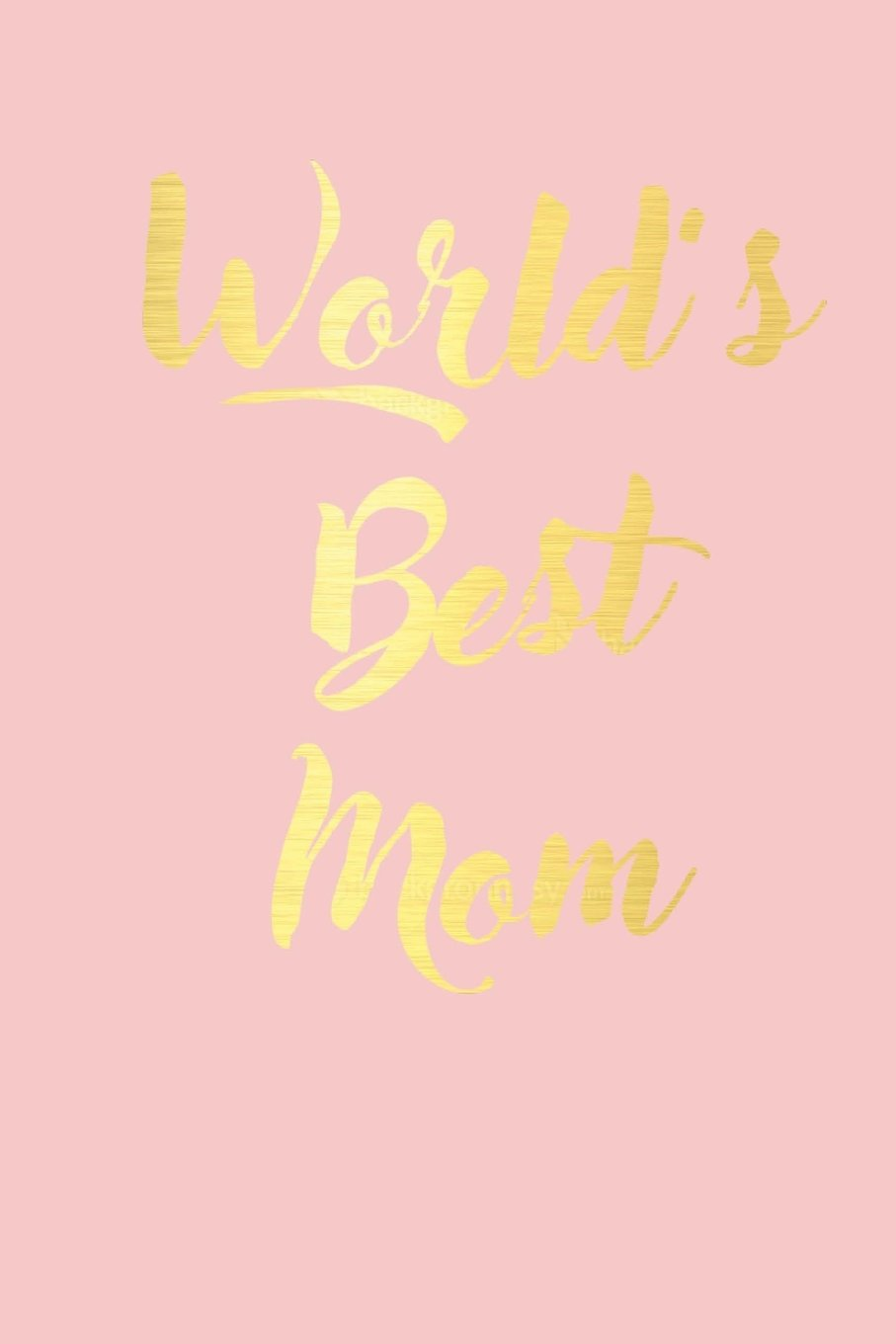 World's Best Mom-notebook: 150 page lined 6 x 9 notebook/diary/journal pdf epub