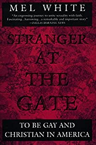 Stranger at the Gate: To Be Gay and Christian in America from Plume