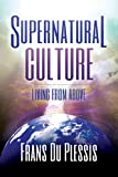 Supernatural Culture, Frans Du Plessis, 1936554356