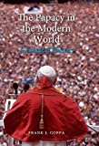 The Papacy in the Modern World: A Political History