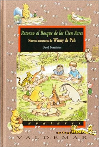 Retorno al bosque de los cien acres: Nuevas aventuras de Winny de Puh Avatares: Amazon.es: David Benedictus: Libros
