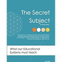 The Secret Subject - What our Educational Systems must Teach
