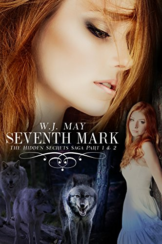 Seventh Mark (Part 1 + Part 2): Werewolves Shifters Vampires Paranormal Romance (Hidden Secrets Saga)