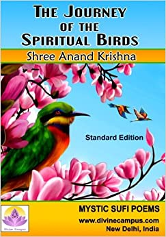 The Journey Of The Spiritual Birds: Masnavi Based Poem Collection