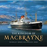 img - for The Kingdom of MacBrayne - from Steamships to Car Ferries in the West Highlands and Hebrides 1820 - 2005 by Donald E.; Robins, Nicholas S. Meek (2006-05-03) book / textbook / text book