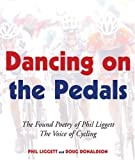 Dancing on the Pedals, Phil Liggett, 1891369555