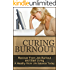 Curing Burnout: Recover From Job Burnout and Start Living A Healthy Work Life Balance Today (Fatigue, Burnout, Burnout Recovery, Recovering From Burnout, Burnout Stress, Burnout Cure Book 1)