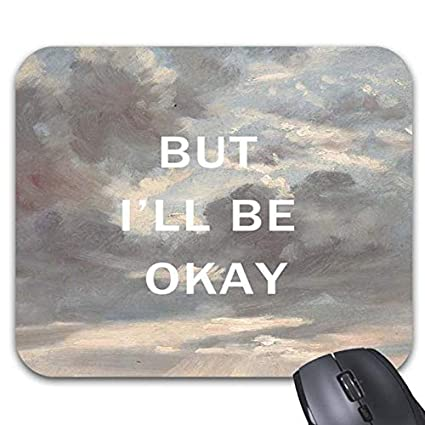 Amazoncom But Ill Be Okay Motivational Quote Mouse Pads