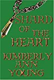 Shard of the Heart, Kimberly Young, 0595234933