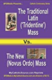 The Traditional Latin ('Tridentine') Mass vs. the