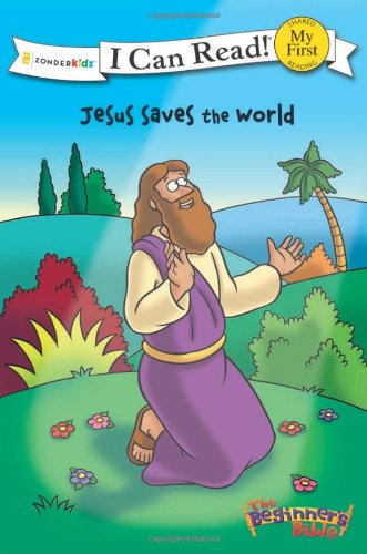 The Beginner's Bible Jesus Saves the World (I Can Read!/The Beginner's Bible)