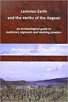 Book Lemnian Earth and the Earths of the Aegean: An Archaeological Guide to Medicines, Pigments and Washing Powders