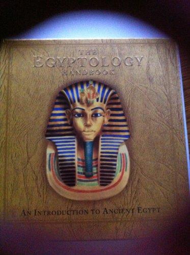 The Egyptology Handbook (Egyptology Handbook)